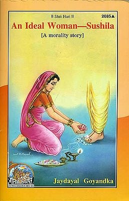 An Ideal Woman - Sushila (A Morality Story)