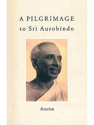 A Pilgrimage to Sri Aurobindo
