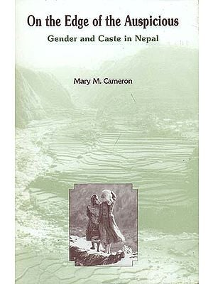 On the Edge of the Auspicious - Gender and Caste in Nepal