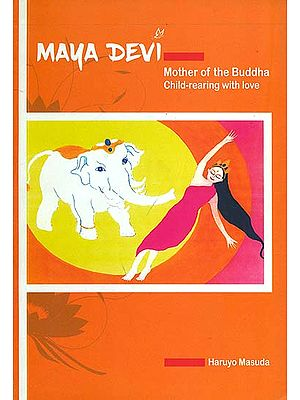 Maya Devi (Mother of the Buddha Child -Rearing with Love)