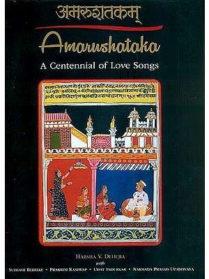 Amarushataka - A Centennial of Love Songs