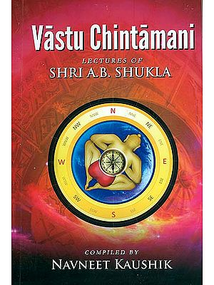 Vastu Chintamani (Based on Lectures of Shri A. B. Shukla)