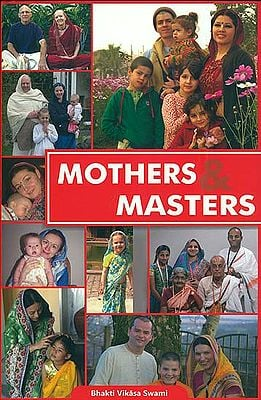 Mothers and Masters - A Monograph for Members of ISKCON the International Society for Krishna Consciousness (With DVD)