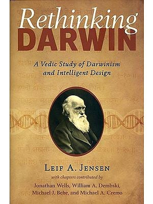 Rethinking Darwin - A Vedic Study of Darwinism and Intelligent Design