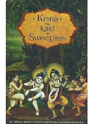 Krsna The Lord of Sweetness