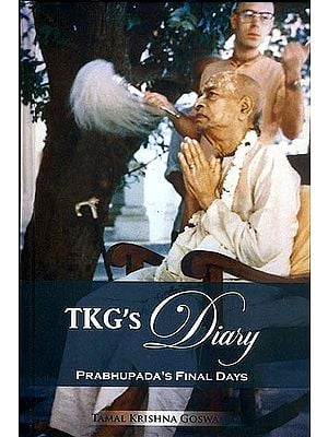 TKG's Diary (Prabhupada's Final Days)