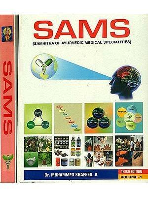 SAMS - Samhitha of Ayurvedic Medical Specialities (Set of 2 Volumes)
