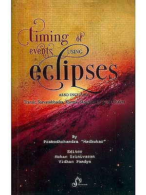 Timing of Events Using Eclipses (Also Includes Transit, Sarvatobhadra, Kurma, Sanghatta & Kota Chakra)