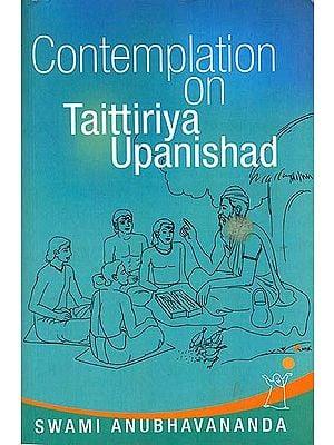 Contemplation on Taittiriya Upanishad