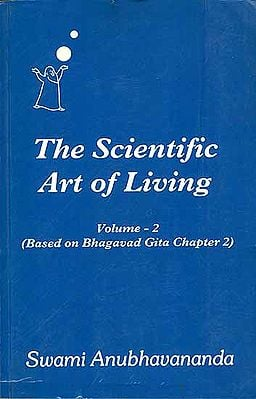 The Scientific Art of Living  - Based on Bhagavad Gita Chapter 2 (Volume 2)