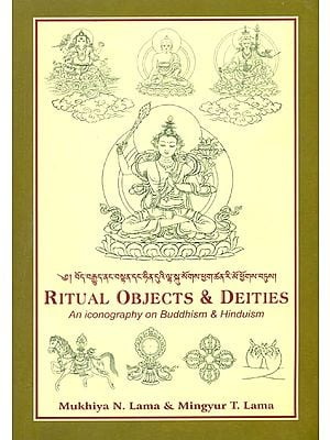 Ritual Objects and Deities (An Iconography on Buddhism  and Hinduism)