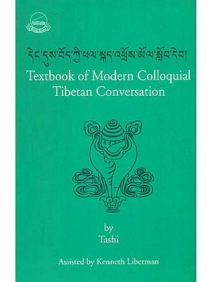 Textbook of Modern Colloquial Tibetan Conversation