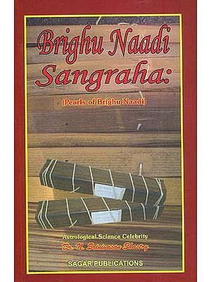 Brighu Naadi Sangraha - Pearls of Brighu Naadi