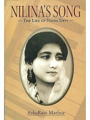 Nilina's Song  - The Life of Naina Devi