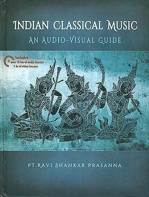 Indian Classical Music (An Audio Visual Guide)
