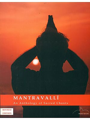 Mantravalli (An Anthology of Sacred Chants)