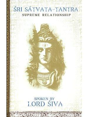 Sri Satvata Tantra (Supreme Relationship)