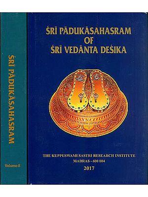 Sri Padukasahasram of Sri Vedanta Desika (Set of 2 Volumes)