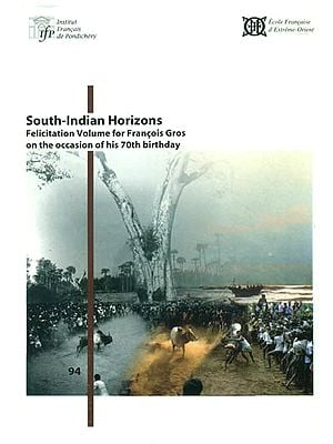 South Indian Horizons (Felicitation Volume for Francois Gros on the Occasion of His 70th Birthday)