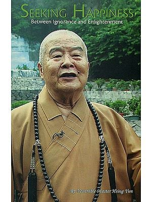 Seeking Happiness (Between Ignorance and Enlightenment VII)