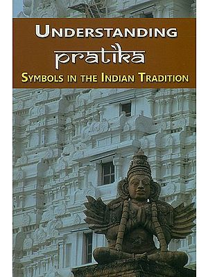 Understanding Pratika (Symbols in the Indian Tradition)