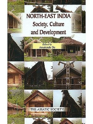 North-East India (Society, Culture and Development)
