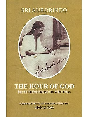 The Hour of God (Selections from His Writings)