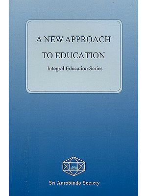 A New Approach to Education (Integral Education Series)