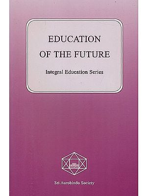 Education of the Future (Integral Education Series)