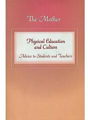 Physical Education and Culture - Advice to Students and Teachers (Essays on Education With Commentaries)