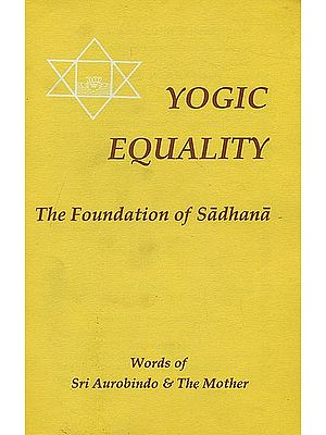 Yogic Equality (The Foundation of Sadhana)