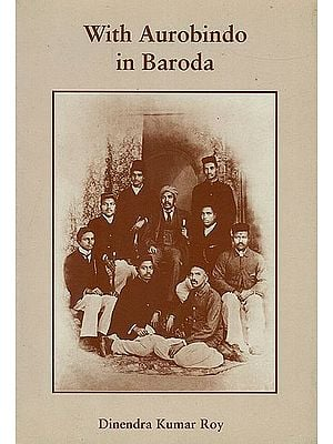 With Aurobindo in Baroda (Dinendra Kumar Roy)