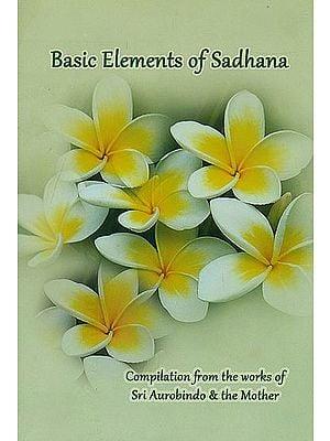 Basic Elements of Sadhana