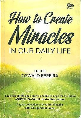How to Create Miracles in Our Daily Life