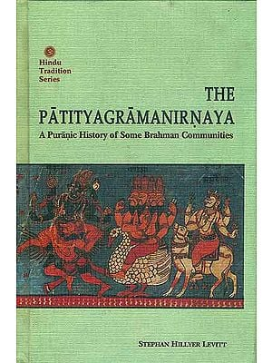 The Patityagramanirnaya - A Puranic History of Some Brahman Communities