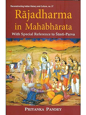 Rajadharma in Mahabharata with Special Reference to Santi-Parva