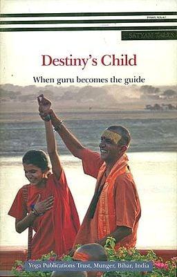 Destiny's Child - When Guru Becomes the Guide
