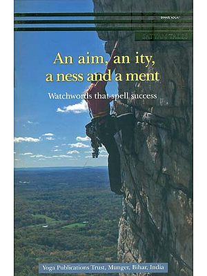 An Aim, An Ity, A Ness and A Ment - Watchwords That Spell Success