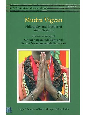 Mudra Vigyan - Philosophy and Practice of Yogic Gestures