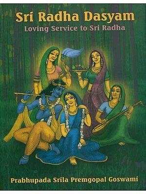 Sri Radha Dasyam - Loving Service to Sri Radha