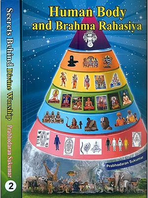 Human Body and Brahma Rahasiya - Secrets Behind Divine Worship (Set of 2 Volumes)