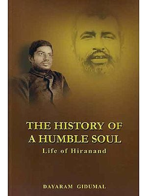 The History of a Humble Soul (Life of Hiranand)