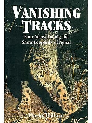 Vanishing Tracks (Four Years Among the Snow Leopards of Nepal)