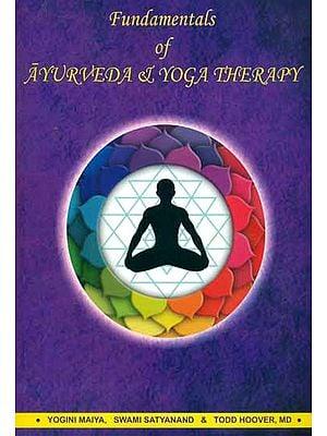 Fundamentals of Ayurveda & Yoga Therapy