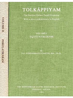Tolkappiyam - The Earliest Extant Tamil Grammar With a Short Commentary in English (Set of 2 Volumes)