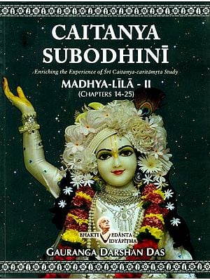 Caitanya Subodhini - Enriching the Experience of Sri Caitanya Caritamrta Study (Madhya Lila - II)