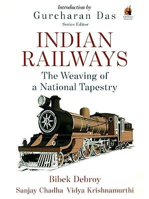 Indian Railways (The Weaving of a National Tapestry)