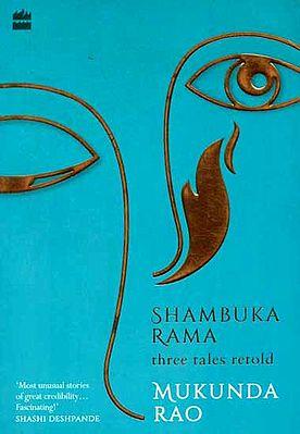 Shambuka Rama (Three Tales Retold)