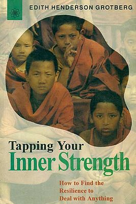 Tapping Your Inner Strength (How to Find the Resilience to Deal with Anything)