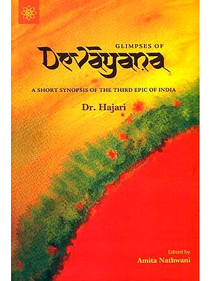 Glimpses of Devayana (A Short Synopsis of The Third Epic of India)